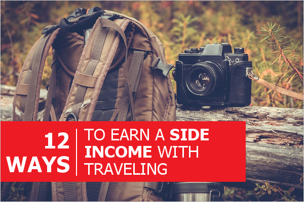 12 ways to earn a side income with traveling